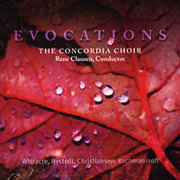 Concordia Choir : Evocations : 00  1 CD : Rene Clausen :  : 3005