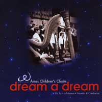 Ames Children's Choir : Dream a Dream : 00  1 CD : Sylvia Munsen :