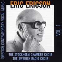 Eric Ericson Chamber Choir / Swedish Radio Choir : Swedish Contemporary Vocal Music Vol 1 : 00  1 CD : Eric Ericson :  : 035
