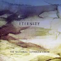National Lutheran Choir : Eternity : 00  1 CD : David Cherwien :