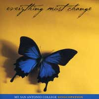 Mt. San Antonio College - Singopation : Everything Must Change : 00  1 CD : Bruce Rogers :