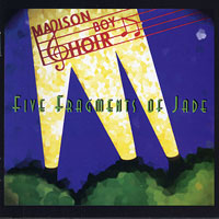 Madison Boy Choir : Five Fragments of Jade : 00  1 CD :  : 2289