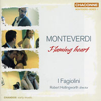 I Fagiolini : Monteverdi - Flaming Heart : 00  1 CD : Claudio Monteverdi : 0730