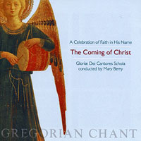Gloriae Dei Cantores : The Coming of Christ : 00  1 CD : Elizabeth Patterson :