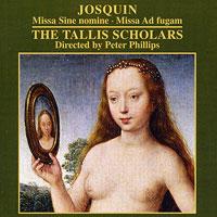 Tallis Scholars : Josquin : 00  1 CD : Josquin Desprez