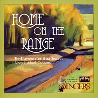 University of Utah Singers : Home on the Range : 00  1 CD : Brady R. Allred :