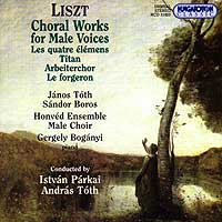 Honved Ensemble Male Choir : Liszt: Choral Works For Male Voices : 00  1 CD : Franz Liszt : 31923