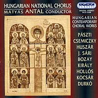 Hungarian National Chorus : Hungarian Contemporary Choral Works : 00  1 CD : Matyas Antal :  : 31956