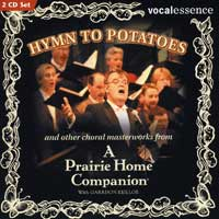 VocalEssence with Garrison Keillor : Hymn to Potatoes : 00  2 CDs : Philip Brunelle :  : VE 0605
