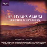 Huddersfield Choral Society : The Hymns Album : 00  1 CD : Joseph Cullen :  : 079