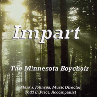 Minnesota Boychoir : Impart : 00  1 CD : Mark S. Johnson  :