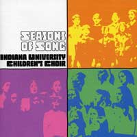 Indiana University Children's Choir : Seasons Of Song : 00  1 CD :