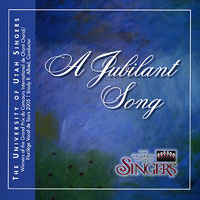 University of Utah Singers : A Jubilant Song : 00  1 CD : Brady R. Allred :