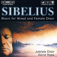 Jubilate Choir : Sibelius - Music for Mixed and Female Choir : 00  1 CD : Astrid Riska : Jean Sibelius : 998