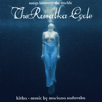 Kitka : The Rusalka Cycle : 00  1 CD :