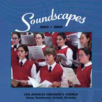 Los Angeles Children's Chorus : Soundscapes : 00  1 CD : Anne Tomlinson