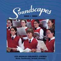 Los Angeles Children's Chorus : Soundscapes : 00  1 CD : Anne Tomlinson