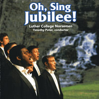 Luther College Norsemen : Oh Sing Jubilee : 00  1 CD : Timothy Peter : LCRNM07-1
