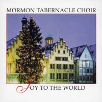 Mormon Tabernacle Choir : Joy To The World : 00  1 CD :  : 69699877692-0 : SK87769