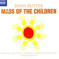Choir of Clare College : John Rutter - Mass of the Children : 00  1 CD : Timothy Brown : John Rutter : 8.557922