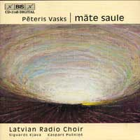 Latvian Radio Choir : Peteris Vasks: Mate Saule : 00  1 CD : Sigvards Klava / Kaspars Putnins : Peteris Vasks : 1145