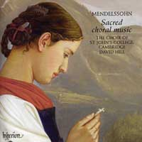 St John's College Choir, Cambridge : Mendelssohn - Sacred Choral Works : 00  1 CD : David Hill : Felix Mendelssohn : CDA 67558