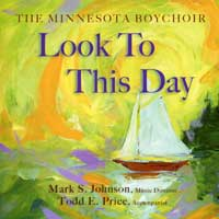 Minnesota Boychoir : Look To This Day : 00  1 CD : Mark S. Johnson :