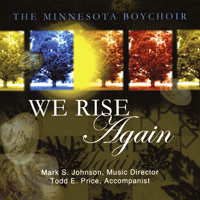 Minnesota Boychoir : We Rise Again : 00  1 CD : Mark S. Johnson :