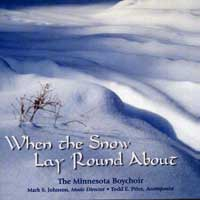 Minnesota Boychoir : When the Snow Lay Round About : 00  1 CD : Mark S. Johnson  :