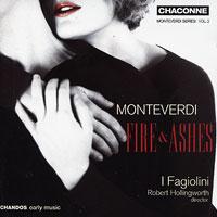 I Fagiolini : Monteverdi - Fire & Ashes : 00  1 CD : Claudio Monteverdi : 0749