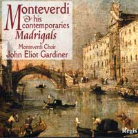 Monteverdi Choir : Monteverdi & His Contemporaries : 00  1 CD : John Eliot Gardiner : Claudio Monteverdi : RRC 1035