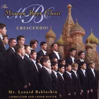 Moscow Boys Choir : Crescendo! : 00  1 CD : Leonid Baklushin