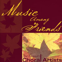 San Francisco Choral Artists : Music Among Friends : 00  1 CD : Magen Solomon :