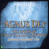 Oxford New College Choir : Agnus Dei - Music Of Inner Harmony : 00  1 CD : Edward Higginbottom :  : 2-14634