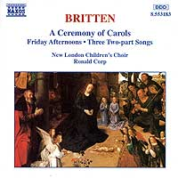 London Children's Choir : Britten: Ceremony of Carols / Friday Afternoons : 00  1 CD : Benjamin Britten : 8.553183