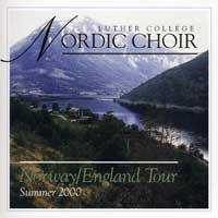 Luther College Nordic Choir : Norway / England Tour 2000 : 00  1 CD : Weston Noble