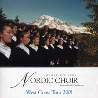 Luther College Nordic Choir : West Coast Tour 2001 : 00  1 CD : Weston Noble :