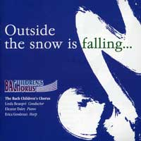 Bach Children's Chorus : Outside The Snow Is Falling : 00  1 CD : Linda Beaupre :
