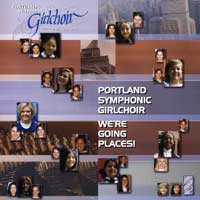 Portland Symphonic Girlchoir : We're Going Places : 00  2 CDs : Roberta Q. Jackson :