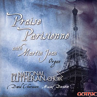 National Lutheran Choir : Praise Parisienne : 00  1 CD : David Cherwien :  : 49257