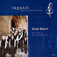 Ragazzi Boys Chorus : Good News : 00  1 CD : Joyce Keil :