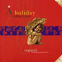 Ragazzi Boys Chorus : A Holiday Collection : 00  1 CD : Joyce Keil :