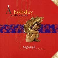 Ragazzi Boys Chorus : A Holiday Collection : 00  1 CD : Joyce Keil :
