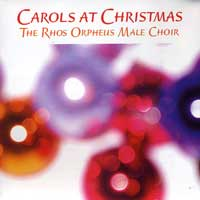 Rhos Orpheus Male Choir : Carols at Christmas : 00  1 CD : 2387