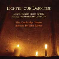 Cambridge Singers : Lighten Our Darkness: Music for the Close of Day : 00  2 CDs : John Rutter : 131