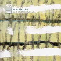 Latvian Radio Choir : Rytis Mazulis - Cum Essum Parvulus : 00  1 CD : Kaspars Putnins : Rytis Mazulis : 7810