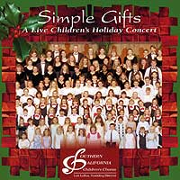 Southern California Children's Chorus : Simple Gifts (Holiday Concert) : 00  1 CD : Lori Loftus :