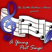 Seattle Children's Chorus : A Young Poet Sings : 00  1 CD : Kris Mason :
