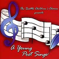 Seattle Children's Chorus : A Young Poet Sings : 00  1 CD : Kris Mason :