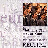 Children's Choir of Saint Marc : Recital : 00  1 CD : Nicolas Porte :  : 36097